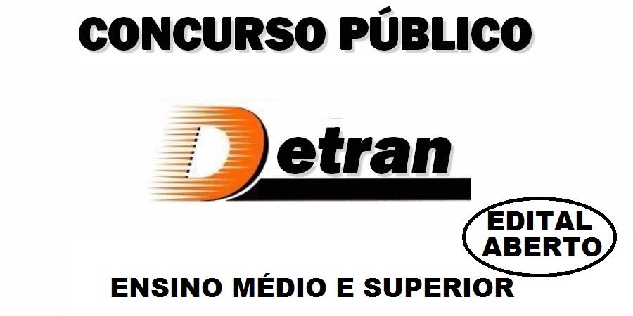 Concurso DETRAN 2018: Edital para nível médio e superior tem 170 vagas! Até R$ 4.400,00!