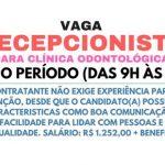 VAGA PARA MEIO PERÍODO RECEPCIONISTA PARA CLÍNICA ODONTOLÓGICA