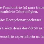 CONTRATA-SE: PROFISSIONAIS PARA CONSULTÓRIO ODONTOLÓGICO