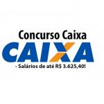 Caixa econômica Federal abre concursos com salário de R$ 3.625,40 para nível médio. carreira administrativa